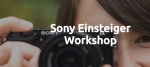 Sony Einsteiger Workshop